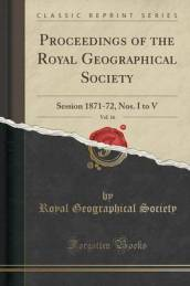 Proceedings of the Royal Geographical Society, Vol. 16