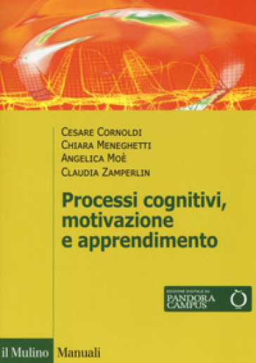Processi cognivitivi, motivazione e apprendimento. Con Contenuto digitale per download e accesso on line - Cesare Cornoldi | Thecosgala.com