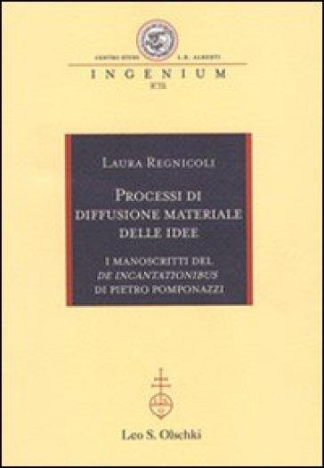 Processi di diffusione materiale delle idee. I manoscritti del «De incantationibus» di Pietro Pomponazzi - Laura Regnicoli   Ericsfund.org