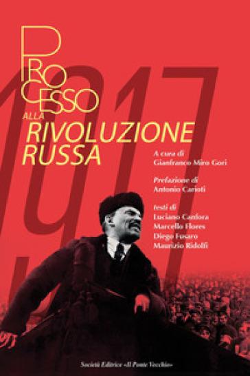 Processo alla Rivoluzione Russa - Luciano Canfora   Rochesterscifianimecon.com