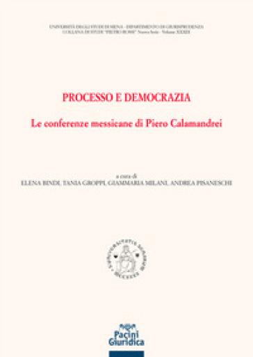 Processo e democrazia. Le conferenze messicane di Piero Calamandrei - E. Bindi | Rochesterscifianimecon.com