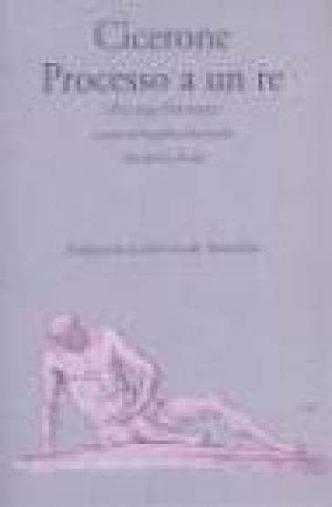 Processo a un re (Pro rege Deiotaro) - Marco Tullio Cicerone | Kritjur.org