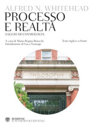Processo e realtà. Testo inglese a fronte - Alfred North Whitehead  