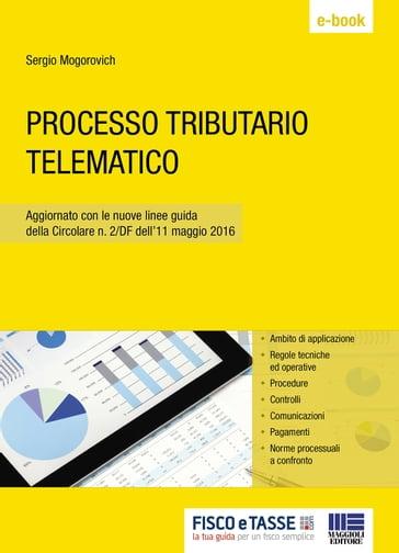 a347c1585c Processo tributario telematico - Sergio Mogorovich - eBook - Mondadori Store