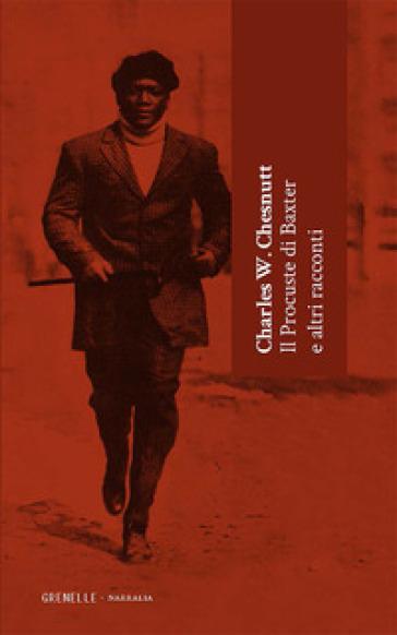 Il Procuste di Baxter e altri racconti - Charles W. Chesnutt |