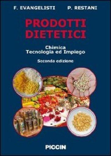 Prodotti dietetici. Chimica, tecnologia e impiego - Patrizia Restani   Ericsfund.org