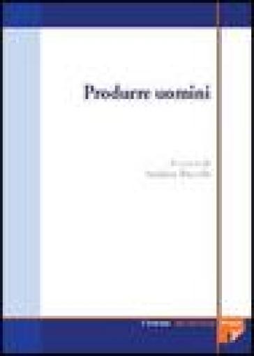 Produrre uomini. Procreazione assistita: un'indagine multidisciplinare - A. Bucelli |