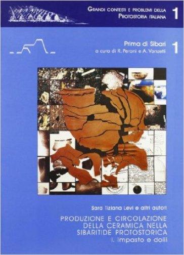 Produzione e circolazione della ceramica nella sibaritide protostorica. 1: Impasto e dolii - S. T. Levi |