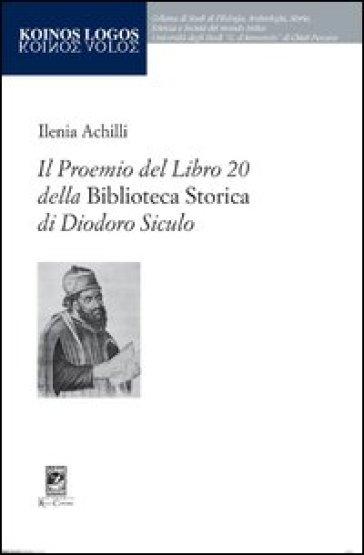 Il Proemio del Libro 20 della «Biblioteca Storica» di Diodoro Siculo - Ilenia Achilli | Ericsfund.org