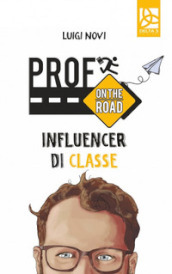Prof on the road. Influencer di classe