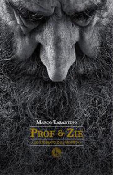 Prof & zie. Lo sterrato del profeta - Marco Tarantino  