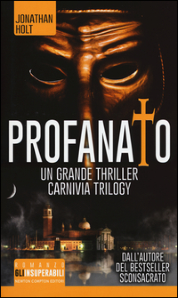 Profanato. Carnivia trilogy - Jonathan Holt  