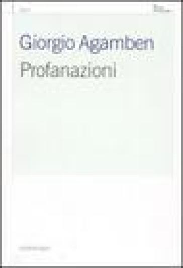Profanazioni - Giorgio Agamben |