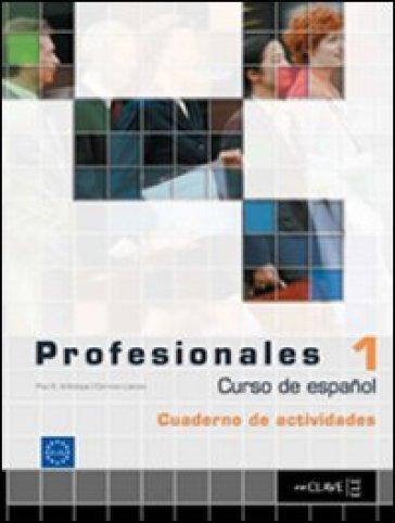 Profesionales. Ejercicios. Con CD Audio. Per gli Ist. tecnici e professionali. 1. - Victor Benitez |