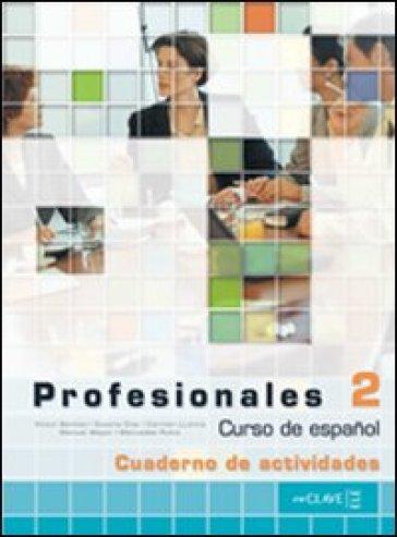 Profesionales. Ejercicios. Con CD Audio. Per gli Ist. tecnici e professionali. 2. - Victor Benitez | Jonathanterrington.com