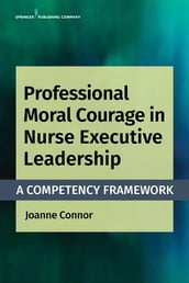 Professional Moral Courage in Nurse Executive Leadership
