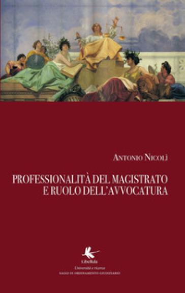 Professionalità del magistrato e ruolo dell'avvocatura - Antonio Nicolì   Rochesterscifianimecon.com