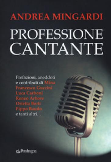 Professione cantante - Andrea Mingardi |