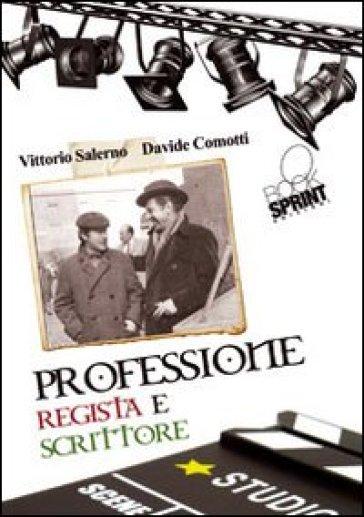 Professione regista e scrittore - Davide Comotti | Ericsfund.org