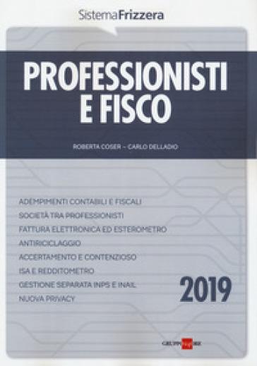 Professionisti e fisco 2019 - Carlo Delladio  
