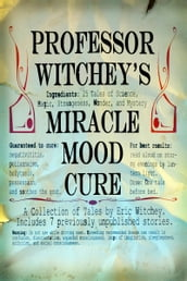 Professor Witchey s Miracle Mood Cure