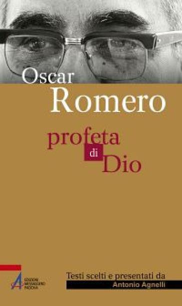Profeta di Dio - Oscar Arnulfo Romero | Kritjur.org