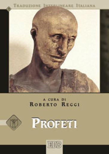 Profeti. Versione interlineare in italiano - R. Reggi |