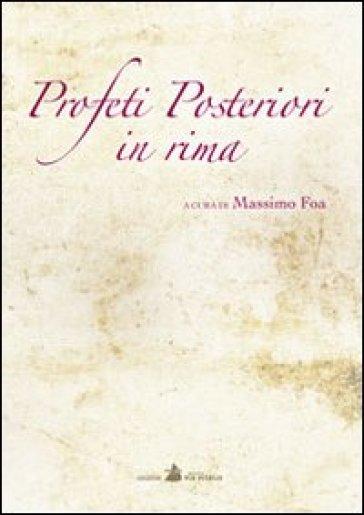 Profeti posteriori in rima - Massimo Foa |