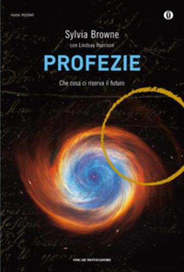Profezie. Che cosa ci riserva il futuro - Sylvia Browne | Jonathanterrington.com