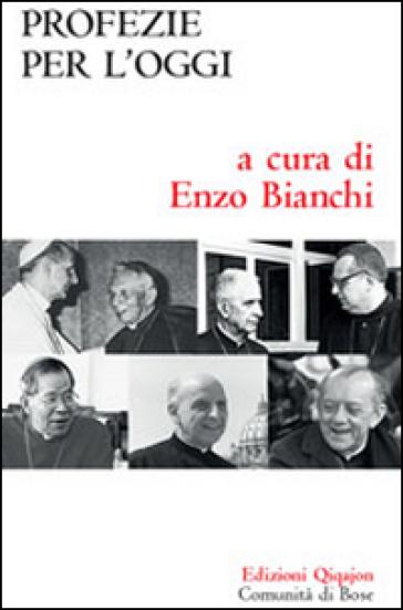 Profezie per l'oggi - E. Bianchi | Kritjur.org