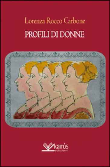 Profili di donne - Lorenza Rocco Carbone |