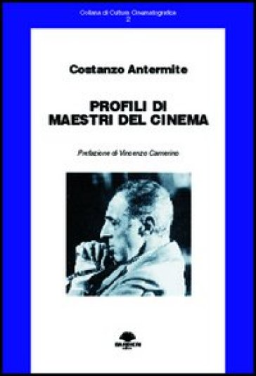 Profili di maestri del cinema - Costanzo Antermite   Rochesterscifianimecon.com