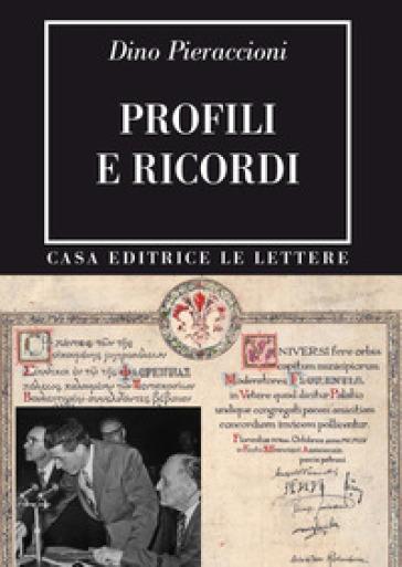 Profili e ricordi - Dino Pieraccioni |