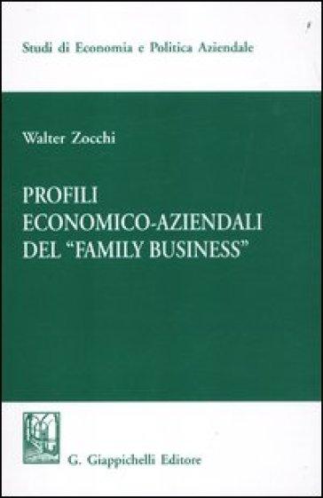 Profili economici-aziendali del «Family business» - Walter Zocchi |