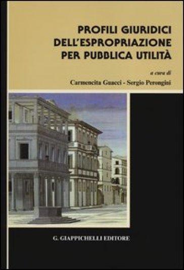 Profili giuridici dell'espropriazione per pubblica utilità - C. Guacci | Thecosgala.com