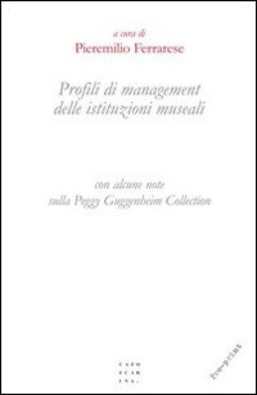 Profili di management delle istituzioni museali (con alcune note sulla Peggy Guggenheim Collection) - P. Ferrarese |