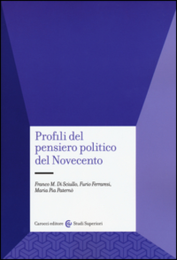 Profili del pensiero politico del Novecento - Franco Di Sciullo  