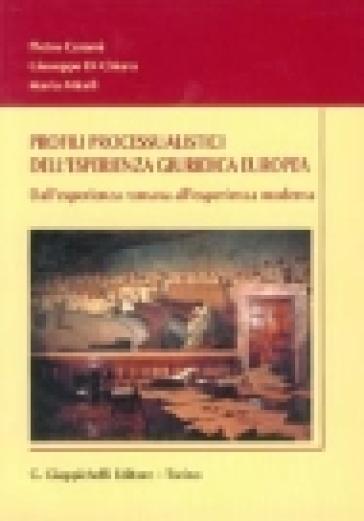 Profili processualistici dell'esperienza giuridica europea. Dall'esperienza romana all'esperienza moderna - Maria Miceli | Rochesterscifianimecon.com