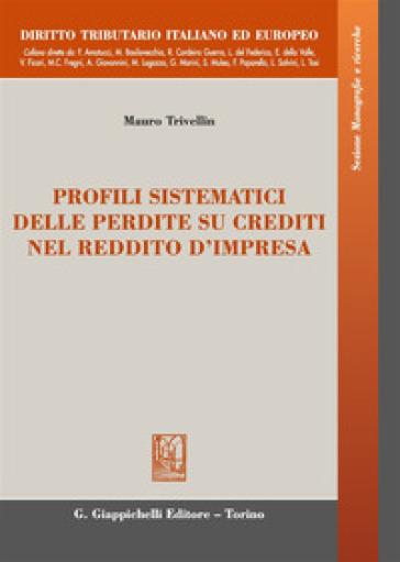 Profili sistematici delle perdite sui crediti nel reddito d'impresa - Mauro Trivellin   Rochesterscifianimecon.com