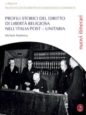 Profili storici del diritto di libertà religiosa nell'Italia post-unitaria - Michele Madonna   Rochesterscifianimecon.com