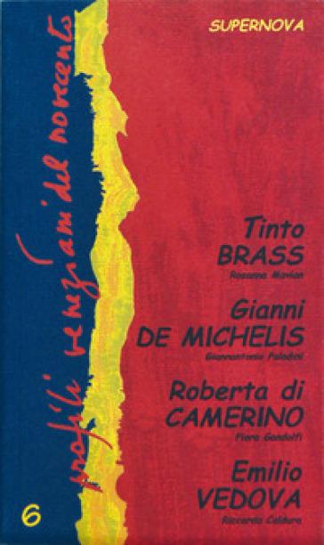 Profili veneziani del Novecento. 6.Tinto Brass, Gianni De Michelis, Roberta di Camerino, Emilio Vedova - Leopoldo Pietragnoli |