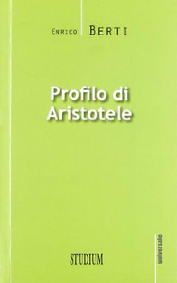 Profilo di Aristotele - Enrico Berti |