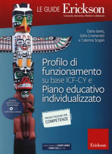 Profilo di funionamento su base ICF-CY e Piano educativo individualizzato. Con aggiornamento online - Sofia Cramerotti |
