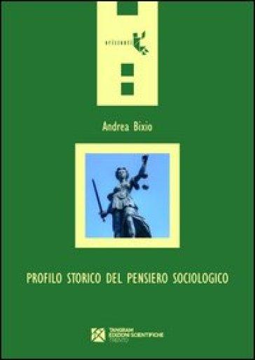 Profilo storico del pensiero sociologico - Andrea Bixio  