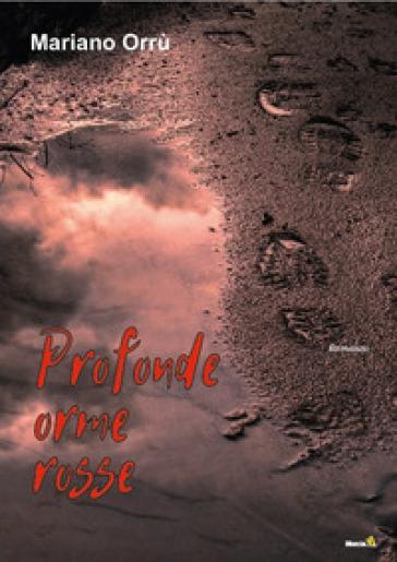 Profonde orme rosse - Mariano Orrù |
