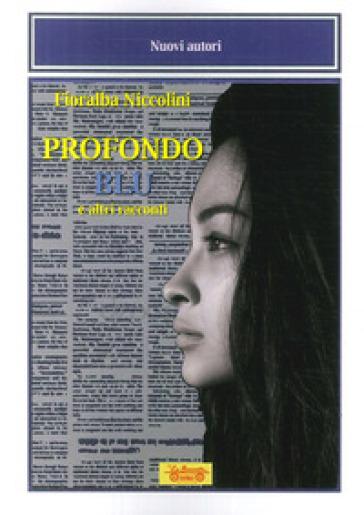 Profondo blu e altri racconti - Fioralba Niccolini | Ericsfund.org