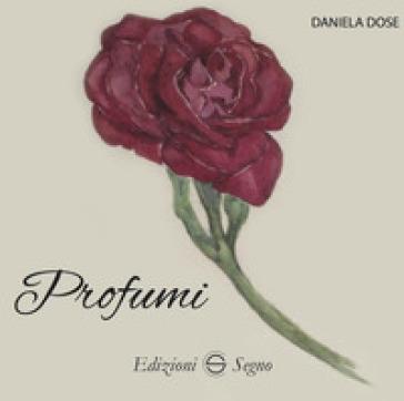 Profumi - Daniela Dose |