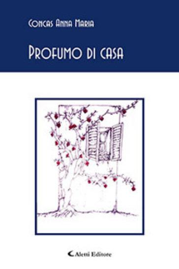 Profumo di casa - Anna Maria Concas pdf epub