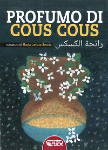 Profumo di cous cous - Maria Letizia Sercia | Thecosgala.com