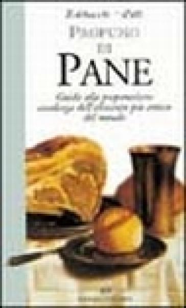 Profumo di pane. Guida alla preparazione casalinga dell'alimento più antico del mondo - Paola Balducchi  